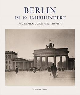 Berlin im 19. Jahrhundert: Frühe Photographien 1850-1914 - 1