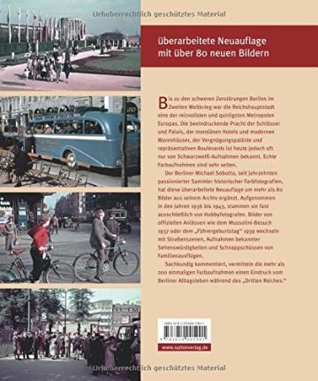 Berlin in alten Farbfotografien 1936 bis 1943: Bildband mit einzigartigen privaten Farbdias, die einen ganz neuen Eindruck von der Pracht des alten … von Familienausflügen (Archivbilder)