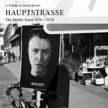 A Tribute to David Bowie HAUPTSTRASSE The Berlin Years 1976-1978 - 1