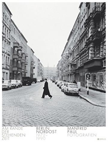 Berlin Nordost 1972-1990: Am Rande der stehenden Zeit - 1