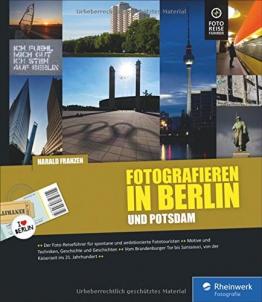 Fotografieren in Berlin und Potsdam: Der neue Reiseführer für Hobbyfotografen - Vom Brandenburger Tor bis Sanssouci - mit Detailkarten und zahlreichen Tipps - 1